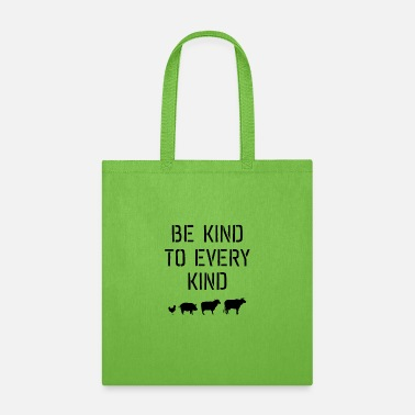 Bio Be kind to every kind #vegan - Tote Bag