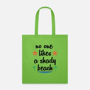 Shady No One Likes A Shady Beach - Tote Bag