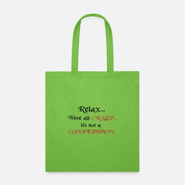 Relax Relax Crazy Competition - Tote Bag