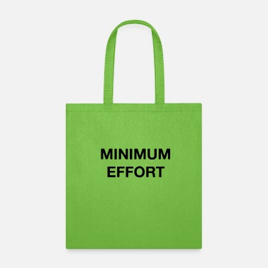 Minimum Minimum Effort - Tote Bag