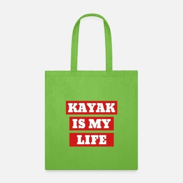 Relax Kayak is my life - Tote Bag