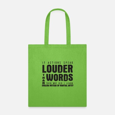 Design If Actions Speak Louder Than Words Then Why Did I - Tote Bag