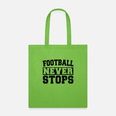 Never Football Never Stops - Tote Bag