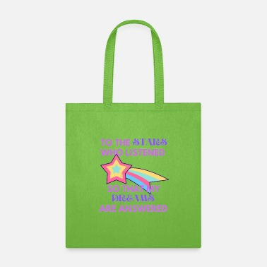 To the Stars Who Listened My Dreams Are Answered - Tote Bag