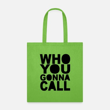 Who You Gonna Call eighties film quote slogan - Tote Bag
