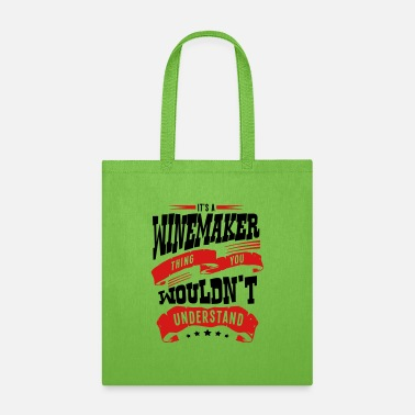 Winemaker its a winemaker thing you wouldnt unders - Tote Bag