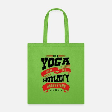its a yoga thing you wouldnt understand - Tote Bag