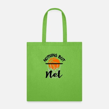 Basketball Nothing But Net Nothing But Net - Tote Bag
