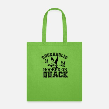 Hooked On Quack Duckaholic Hooked on Quack black - Tote Bag