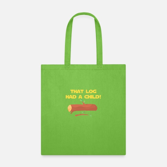 Log Bags & Backpacks - That Log Had A Child - Tote Bag lime green