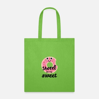 Sweet Sweet for my sweet Sweet for my sweet donut - Tote Bag