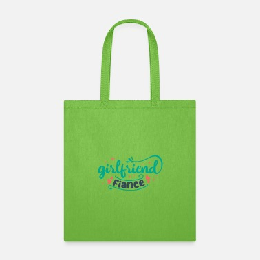 Girlfriend Girlfriend Fiance - Tote Bag
