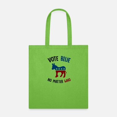 Trump Vote Blue No Matter Who Proud Democrat Gift - Tote Bag