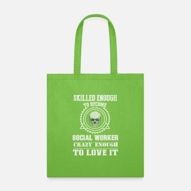 SKILL ENOUGH TO BECOME AND CRAZY ENOUGH TO LOVE IT - Tote Bag