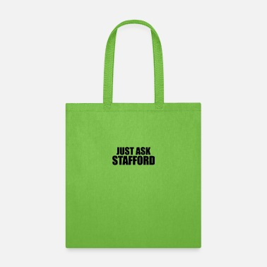 Stafford Just ask stafford - Tote Bag