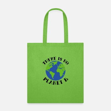 Power There Is No Planet B Earth - Tote Bag