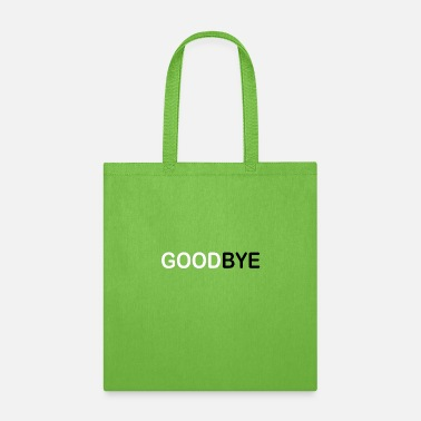 Goodbye GOODBYE - Tote Bag