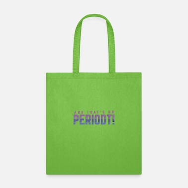 And That's On Periodt! - Tote Bag