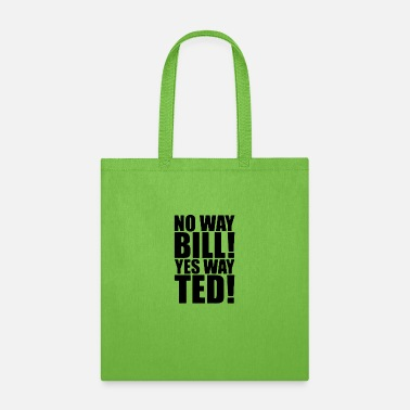 Weird Al Yankovic no way bill! no way ted! - Tote Bag