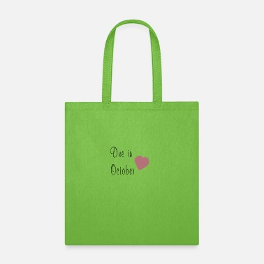 Due October Due in October - Tote Bag