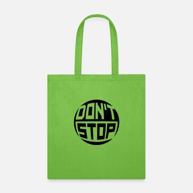 Stop Ball do not stop ball circle round logo do not stop nev - Tote Bag