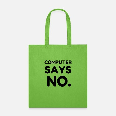 Geek COMPUTER SAYS NO - Tote Bag