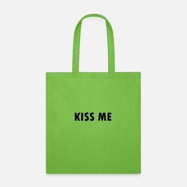 Kiss Me kiss me - Tote Bag