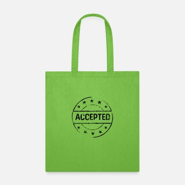 Acceptance Accepted - Tote Bag