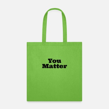 You Matter - Tote Bag