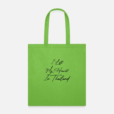 I Love Thailand I left my heart in Thailand - Tote Bag