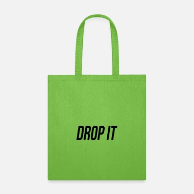Drop Drop IT - Tote Bag
