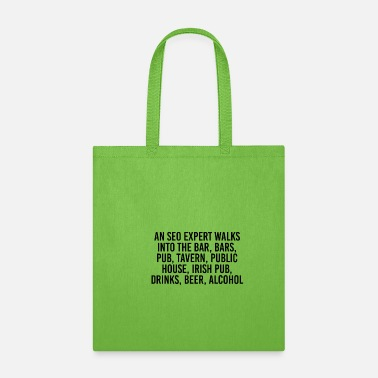 Bar-pub An SEO expert walks into the bar, bars, pub, taver - Tote Bag