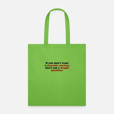 Sarcastic Sarcastic Answers - Tote Bag