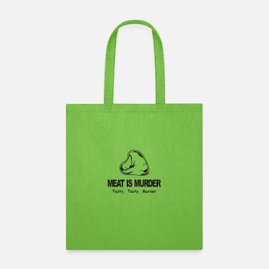 Tasty Meat Is Murder Tasty Tasty Murder - Tote Bag