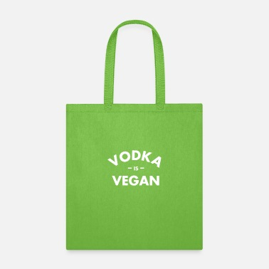 Vodka Is Vegan - Tote Bag
