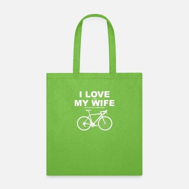 Love When My Wife - Tote Bag