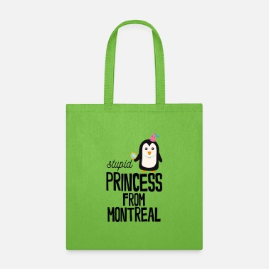 Tourism stupid Princess from Montreal - Tote Bag