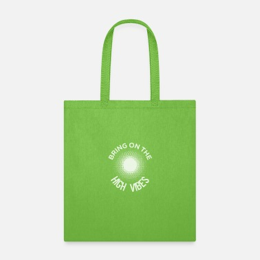 High Vibrations Bring on the High Vibes - Tote Bag