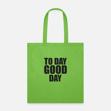 Day To Day Good Day - Tote Bag