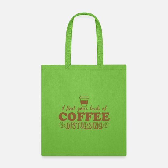 Cappuccino Bags & Backpacks - i find your lack of coffee disturbing - Tote Bag lime green