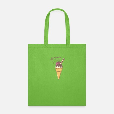 Outdoors all you need is ice cream - Tote Bag
