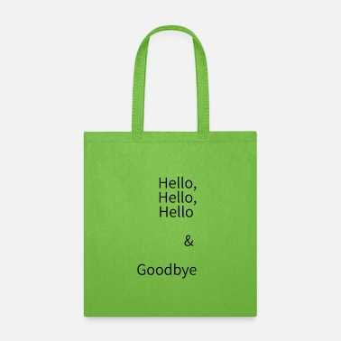 Hello Hello Hello Hello & Goodbye - Tote Bag