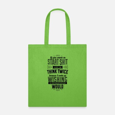 Typography If you want to start shit with me, think twice, - Tote Bag