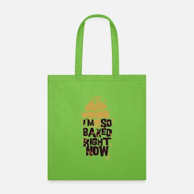 Now Pun I'm so baked right now - Tote Bag