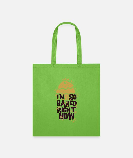 Now Pun Bags & Backpacks - I'm so baked right now - Tote Bag lime green