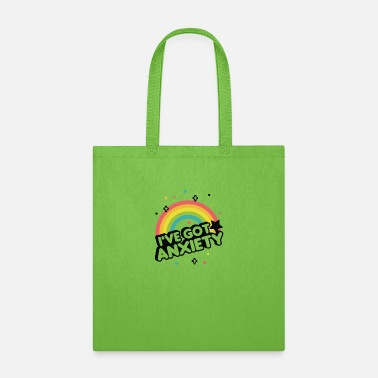 Ive Got Anxiety I`ve Got Anxiety - Tote Bag