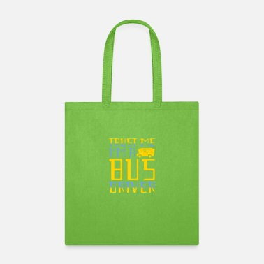 Dreamjob Trust me I'm a Bus Driver funny quote dad - Tote Bag