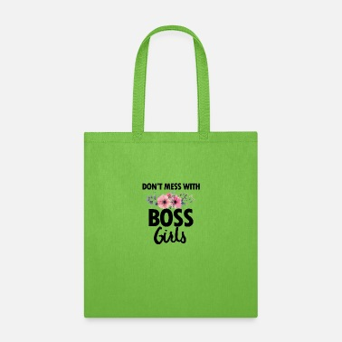Girl don't mess with boss girls - Tote Bag