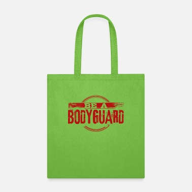 Bodyguard Bodyguard Be a Bodyguard Bodyguard Gift Idea - Tote Bag