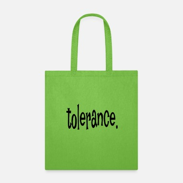 Tolerance tolerance - Tote Bag